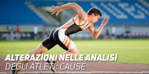 Alterazioni nelle analisi degli atleti: cause