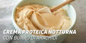 Crema Notturna Proteica con Burro di Arachidi