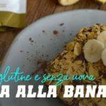 Torta alla banana senza glutine e senza uova