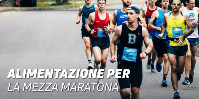 Mezza Maratona: Tutto quello che devi sapere sulla Nutrizione