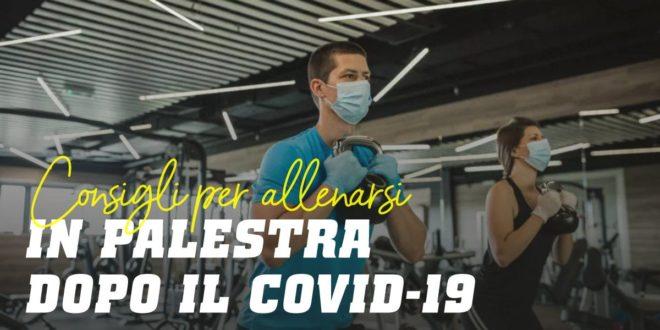 Consigli su come Comportarsi in Palestra dopo il COVID-19