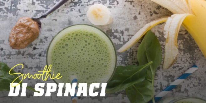 Smoothie di Spinaci