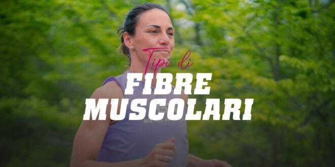 Tipi di fibre muscolari e loro relazione con lo sport