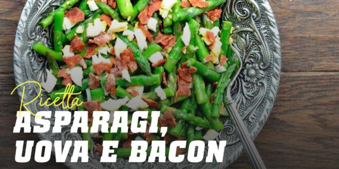 Asparagi con Uova e Bacon