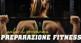 Cambio di programma: preparazione fitness