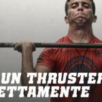 Come fare un thruster correttamente