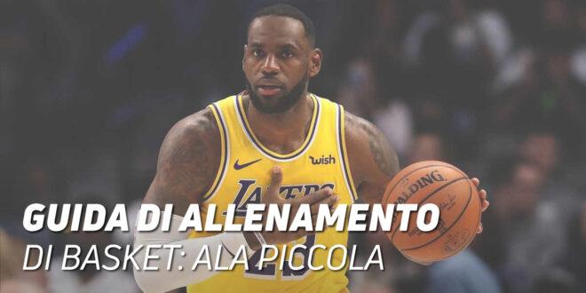 Guida di Allenamento di Basket per il Ruolo di Ala Piccola