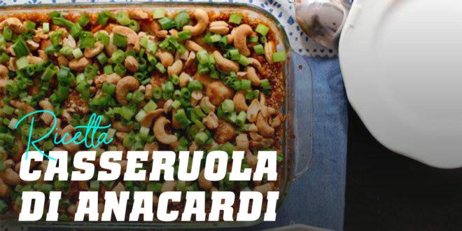 Casseruola di Anacardi, Pollo e Quinoa
