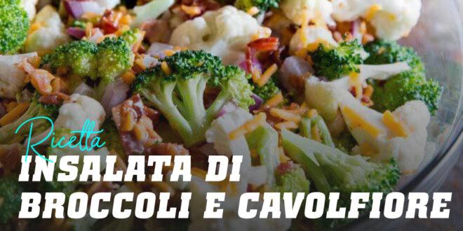 Insalata di Broccoli e Cavolfiore con Bacon e Formaggio