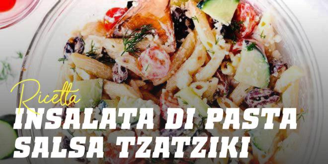 Insalata di Pasta con Salsa Tzatziki