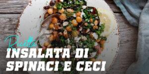 Ricetta insalata di spinaci e ceci