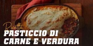 Ricetta pasticcio di carne e verdura