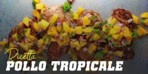 Ricetta pollo tropicale