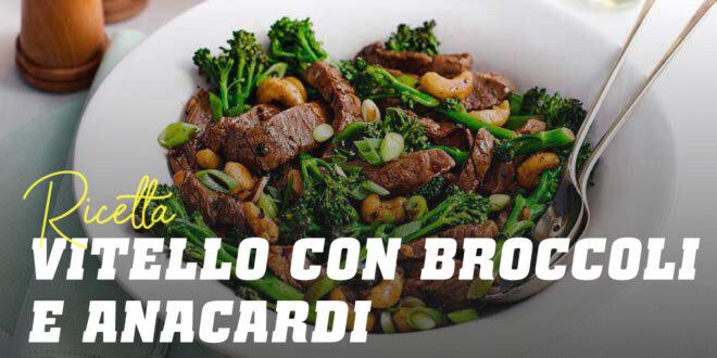 Vitello con Broccoli e Anacardi