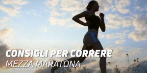 Consigli per correre mezza maratona
