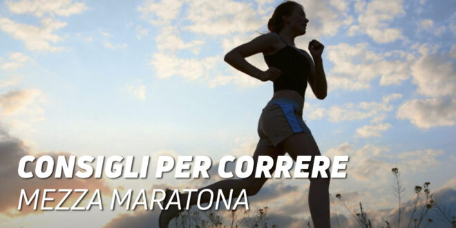 Consigli per Correre la Mezza Maratona