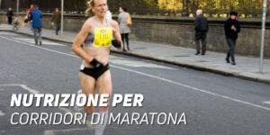 Nutrizione per corridori di maratona