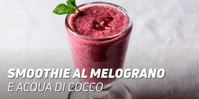 Smoothie di Melograno con Acqua di Cocco