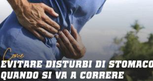 Come evitare disturbi di stomaco quando si va a correre