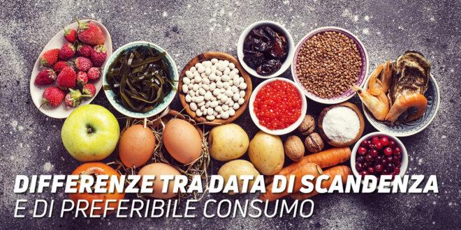 Data di Scadenza e di Consumo Preferenziale: in che cosa si differenziano?