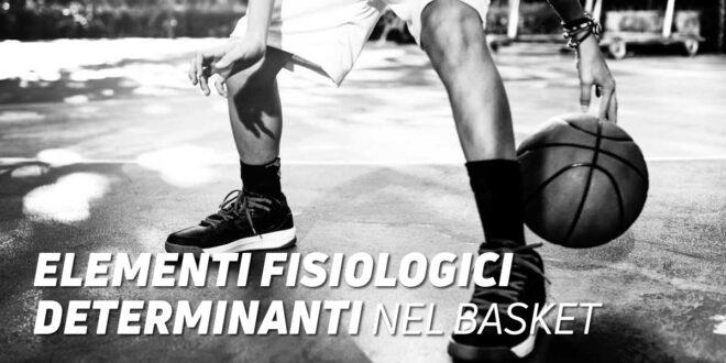 Determinanti fisiologici delle Alte Prestazioni nel Basket, come svilupparli?