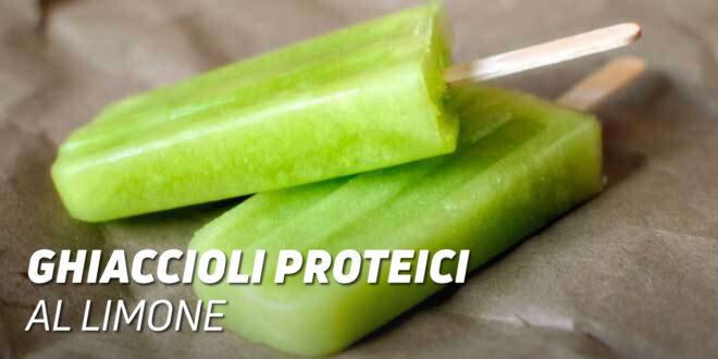 Ghiaccioli Proteici al Limone