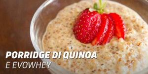 Porridge di quinoa e Evowhey