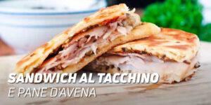 Sandwich al tacchino e pane d'avena
