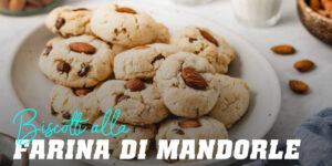 Biscotti alla farina di mandorle