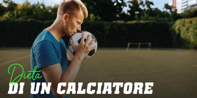 Qual è la dieta di un calciatore?