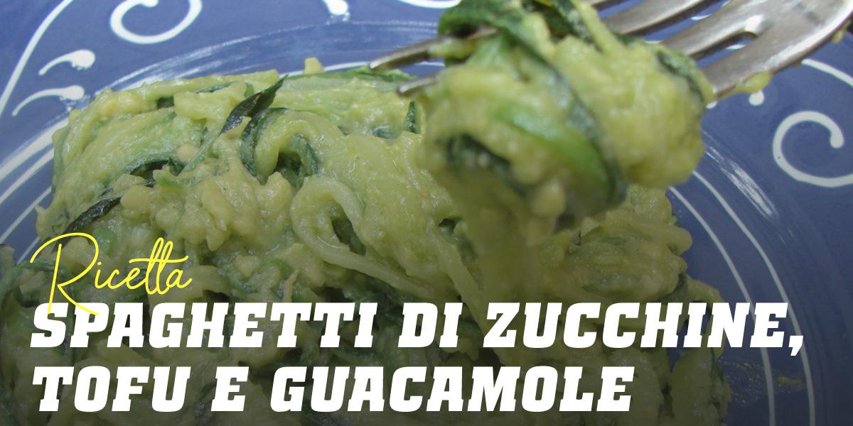 Spaghetti di Zucchine con Tofu e Guacamole