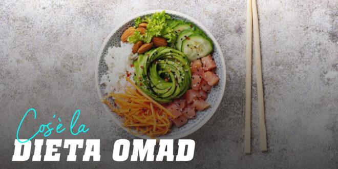 Dieta OMAD: è consigliabile consumare un solo pasto al giorno?