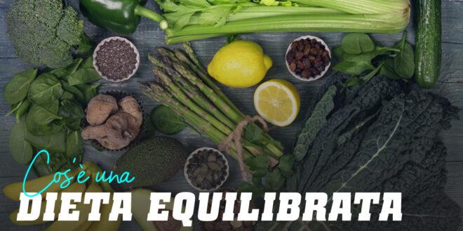Come seguire una Dieta Equilibrata?