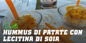 Hummus di Patata Dolce con Lecitina di Soia
