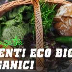 Alimenti ECO, Bio e Organici ci sono differenze