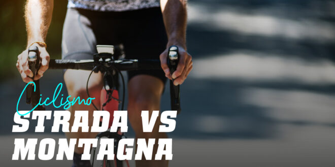Ciclismo su strada o mountain bike, qual è meglio?