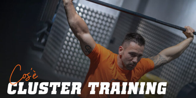 Cluster Training: Quando applicare questa Tecnica di Allenamento?
