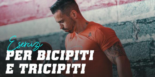 Esercizi per Bicipiti e Tricipiti