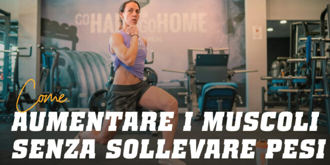 Esercizi senza pesi per definire muscoli
