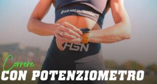 Correre per Potenza perché usare un Potenziometro durante la Corsa