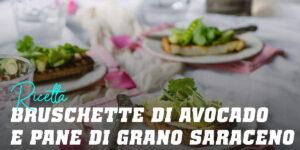 Tost di Avocado con Pane di Farina di Grano Saraceno