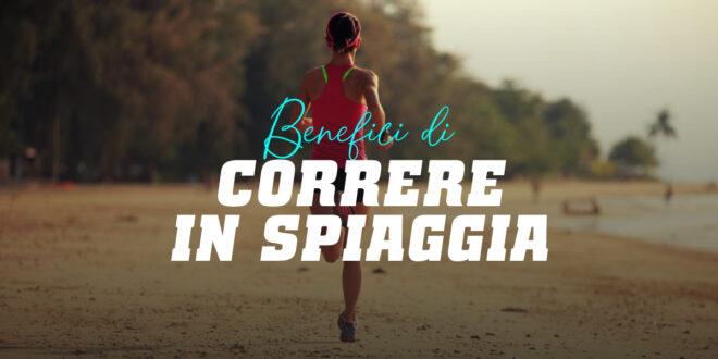 Correre sulla spiaggia, un allenamento non solo per l'estate
