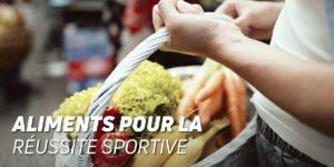 Aliments pour la réussite sportive