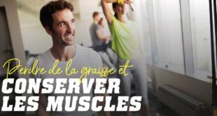 Perdre de la graisse et conserver les muscles
