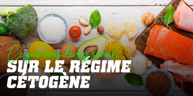 Régime Cétogène : Tout ce que vous devez savoir