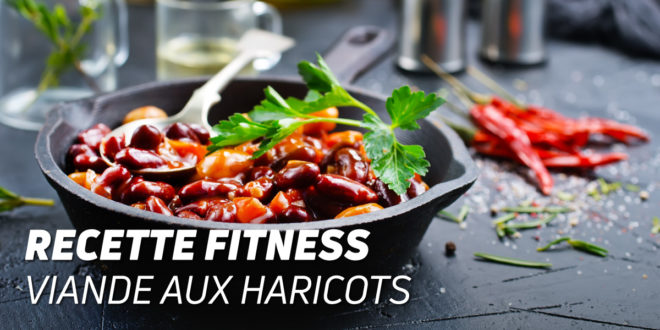 Recette Viande aux Haricots Fitness