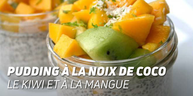 Pudding à la Noix de Coco avec Kiwi et Mangue