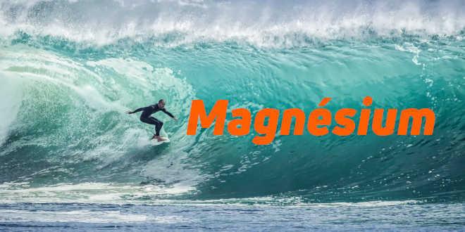 Avantages et Propriétés du Magnésium – Comment le consommer