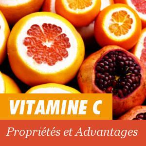 Propriétés et Avantages de la Vitamine C