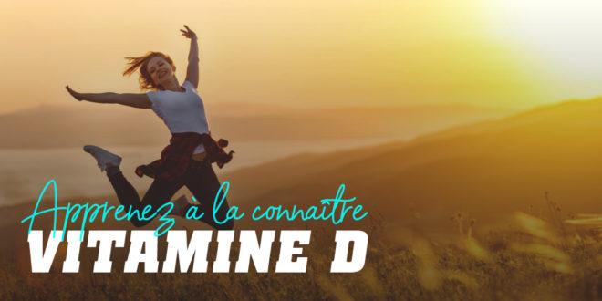 Vitamine D: Propriétés et Avantages, À quoi sert-elle…